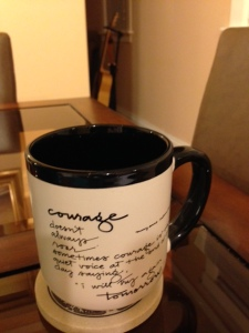 coffee mug with quote about courage